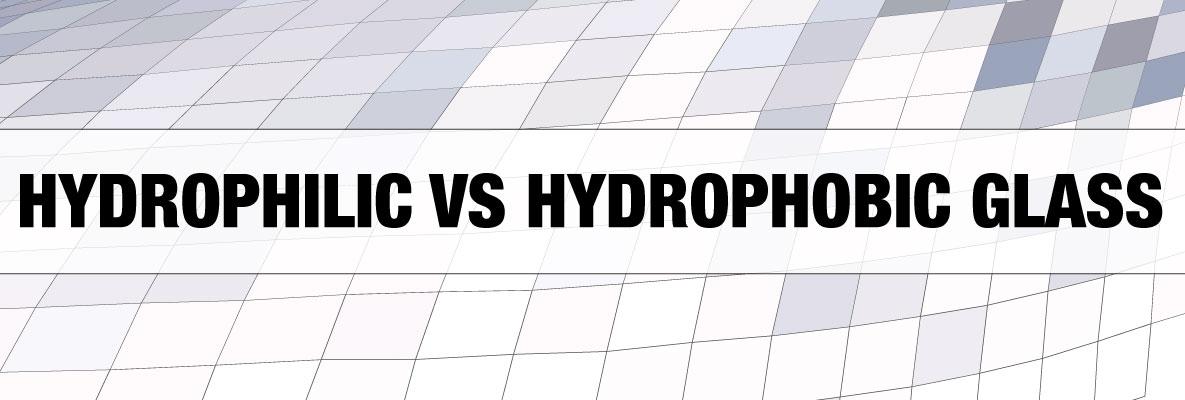 Hydrophilic vs Hydrophobic Glass Types