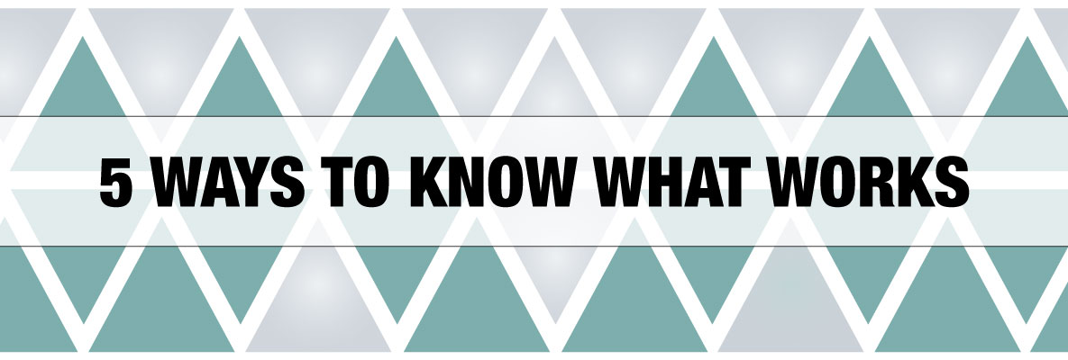 5 ways to know what works as a marketer